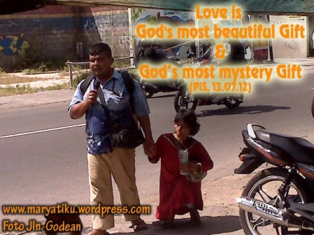 Love is God's most beautiful Gift and God's most mystery Gift